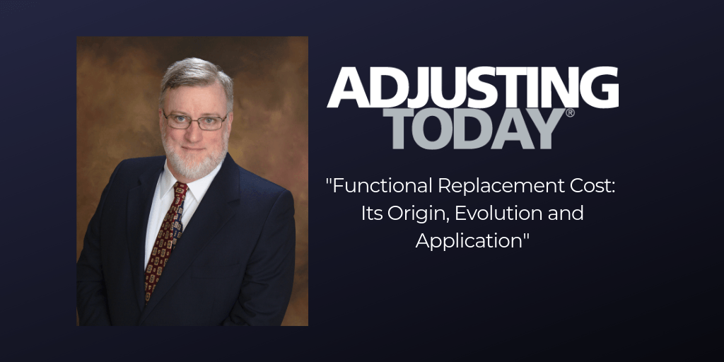 """New Adjusting Today Article Released! """"Functional Replacement Cost: Its Origin, Evolution and Application"""" Thumbnail Image"""
