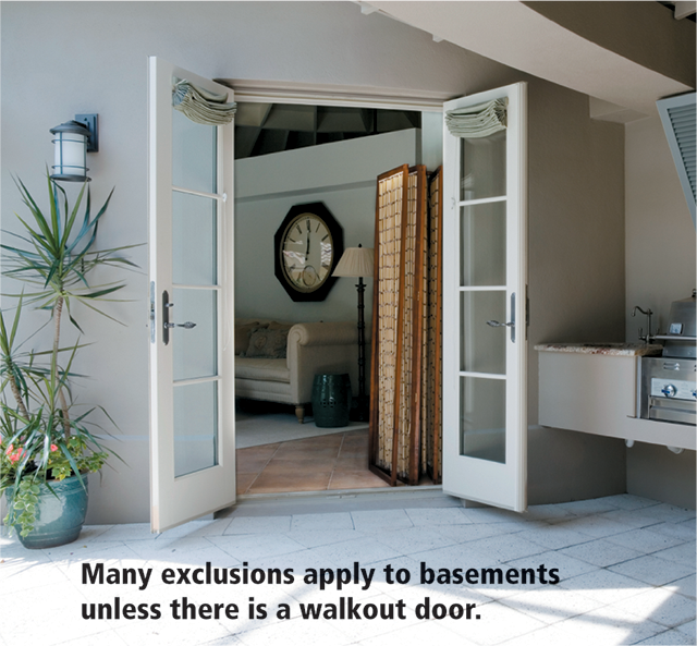 Many exclusions apply to basements unless there is a walkout door.