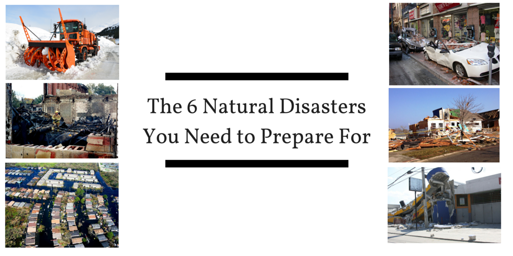 The 6 Natural DisastersYou Need to Prepare For