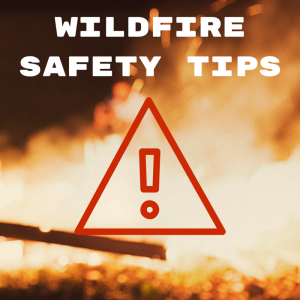 Wildfire Safety Tips